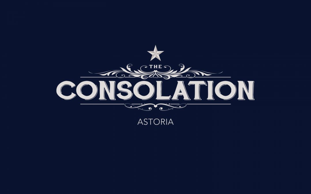 The Consolation: Astoria