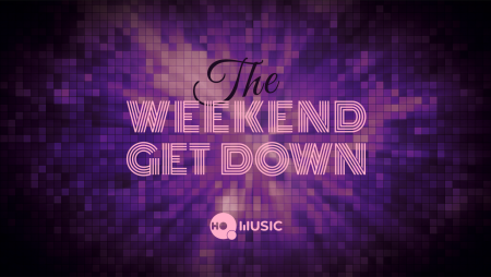 HQ music: The Weekend Get Down