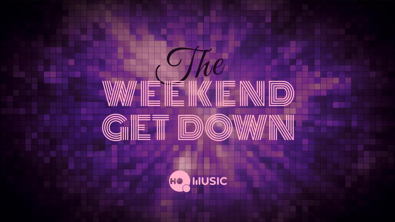 The Weekend get down: Uge 44